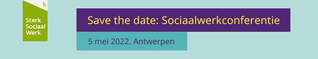 Save the date: sociaalwerkconferentie, 5 mei 2022, antwerpen